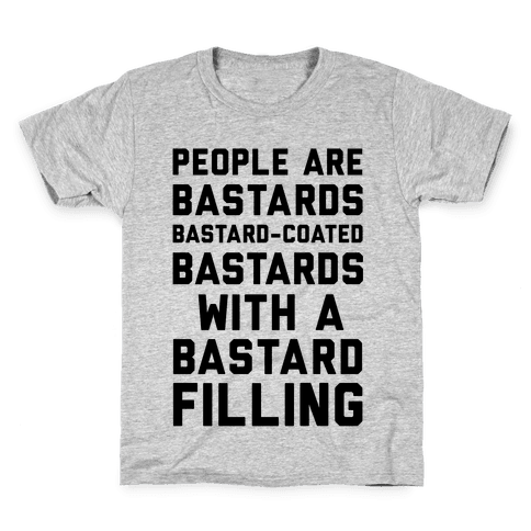 People Are Bastards Kids T-Shirt