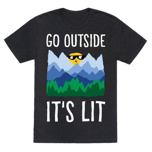 Go Outside It's Lit Mens T-Shirt