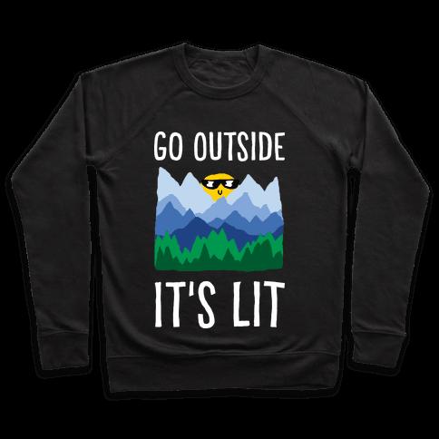 Go Outside It's Lit Pullover