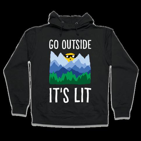 Go Outside It's Lit Hooded Sweatshirt