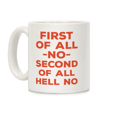 First of All No Coffee Mug
