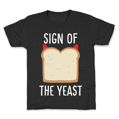 Sign of the Yeast Kids T-Shirt