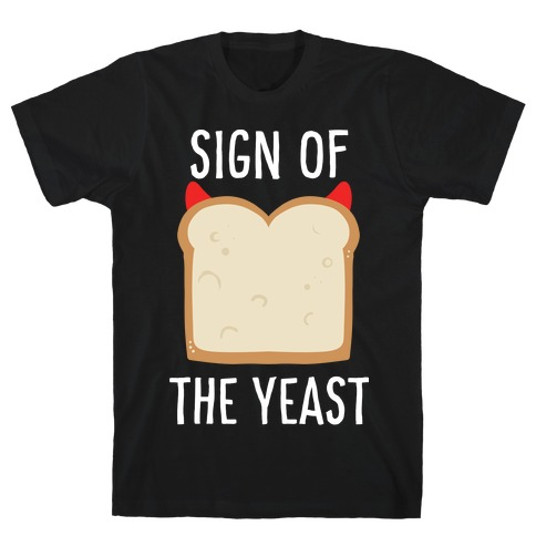 Sign of the Yeast T-Shirt