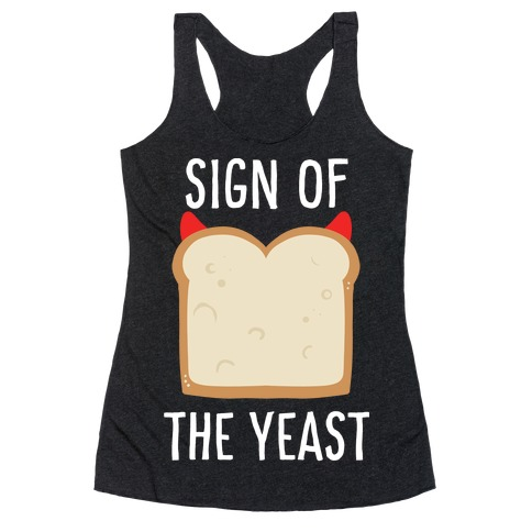 Sign of the Yeast Racerback Tank Top