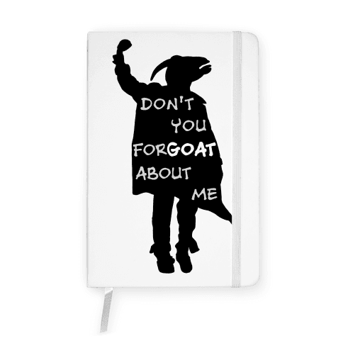 Don't You For-goat About Me Notebook