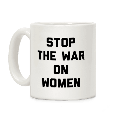 Stop The War On Women Coffee Mug
