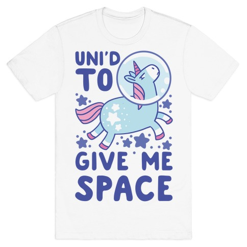 Uni'd to Give Me Space - Unicorn T-Shirt