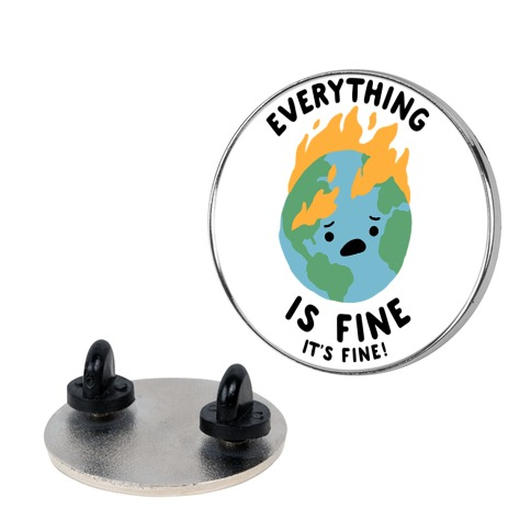 Everything Is Fine It&'s Fine Pin