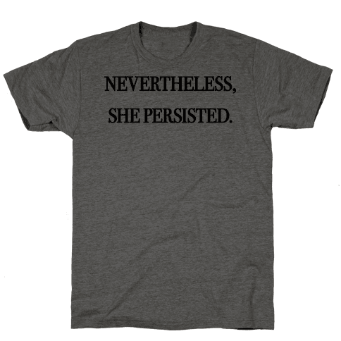 Nevertheless She Persisted Mens T-Shirt