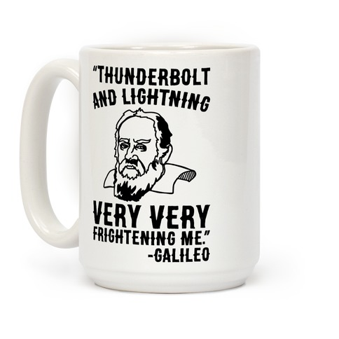 Thunderbolt and Lightning Very Very Frightening Me Galileo Parody Coffee Mug