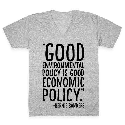Good Environmental Policy Is Good Economic Policy Bernie Sanders Quote V-Neck Tee Shirt