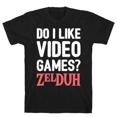 Do I Like Video Games? ZelDUH Mens T-Shirt