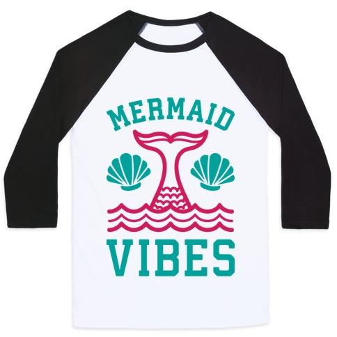 Mermaid Vibes Baseball Tee | LookHUMAN