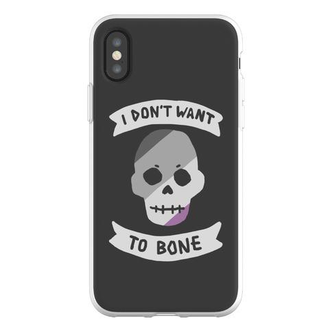 I Don't Want To Bone Phone Flexi-Case