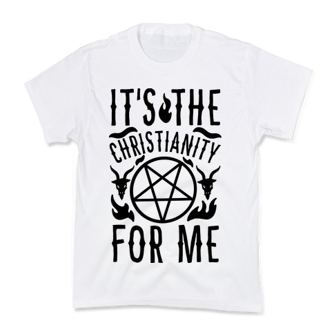 It's the Christianity For Me Kids T-Shirt