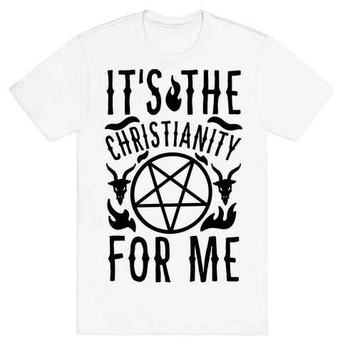 It's the Christianity For Me Mens/Unisex T-Shirt