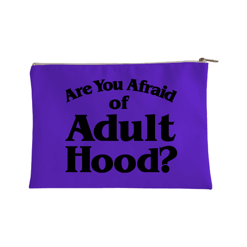 Are You Afraid of Adulthood Accessory Bag