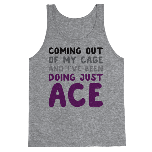 Coming Out Of My Cage - ACE Tank Top