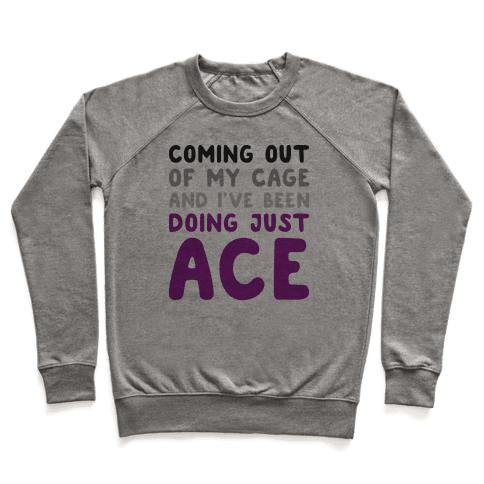 Coming Out Of My Cage - ACE Pullover