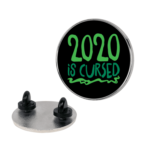 2020 Is Cursed Pin