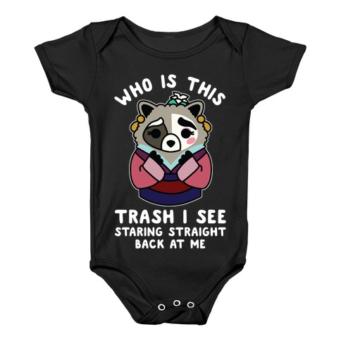 Who Is This Trash I See Staring Straight Back at Me Raccoon Baby Onesy