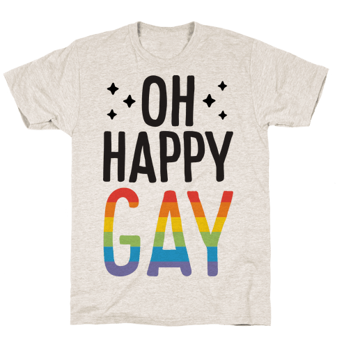 Oh Happy GAY Mens T-Shirt