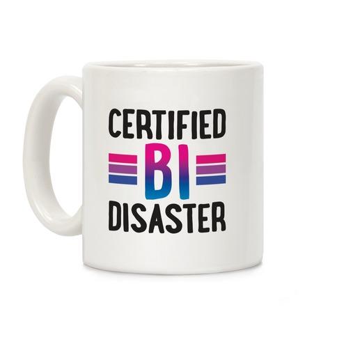Certified Bi Disaster Coffee Mug