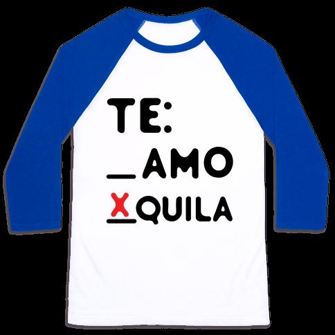 Te amo Tequila Baseball Tee