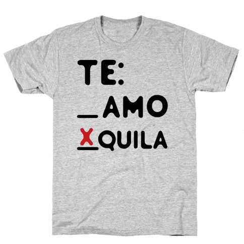Te amo Tequila Mens/Unisex T-Shirt