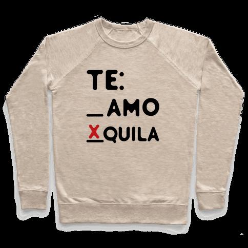 Te amo Tequila Pullover
