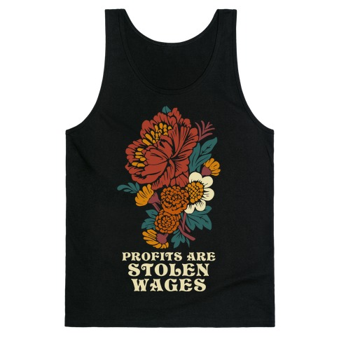 Profits are Stolen Wages Tank Top