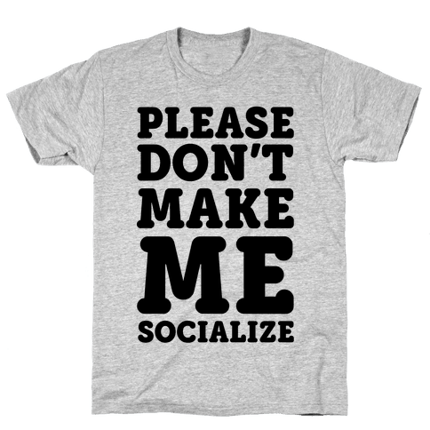 Please Don't Make Me Socialize Mens T-Shirt