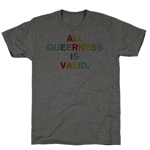 All Queerness Is Valid Mens T-Shirt