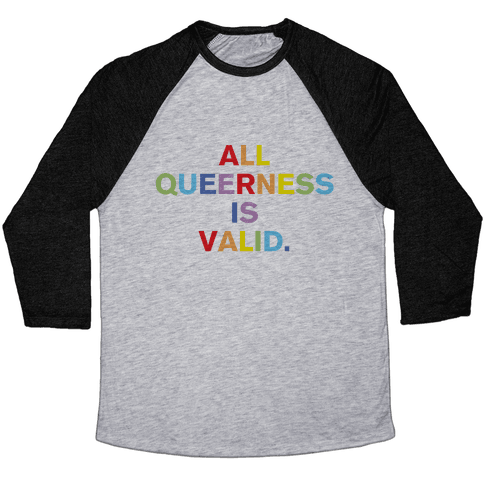 All Queerness Is Valid Baseball Tee
