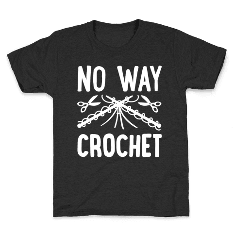 No Way Crochet Kids T-Shirt