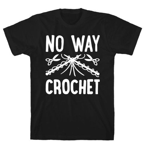 No Way Crochet Mens T-Shirt