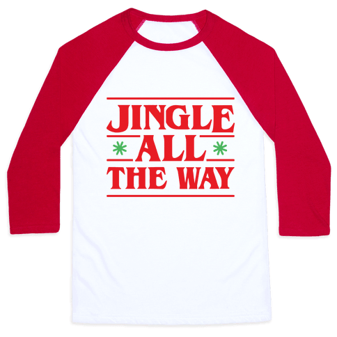 Jingle All The Way Things Parody Baseball Tee