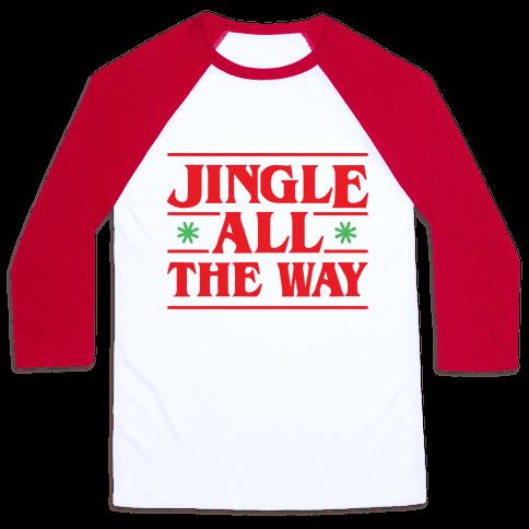 Jingle All The Way Things Parody Baseball Tee
