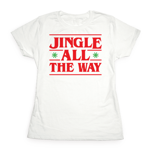 Jingle All The Way Things Parody Womens T-Shirt