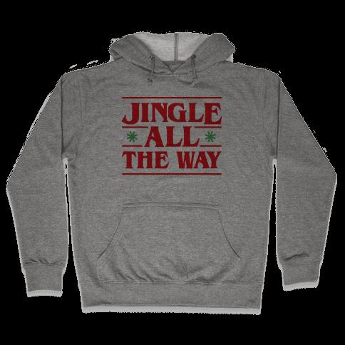 Jingle All The Way Things Parody Hooded Sweatshirt