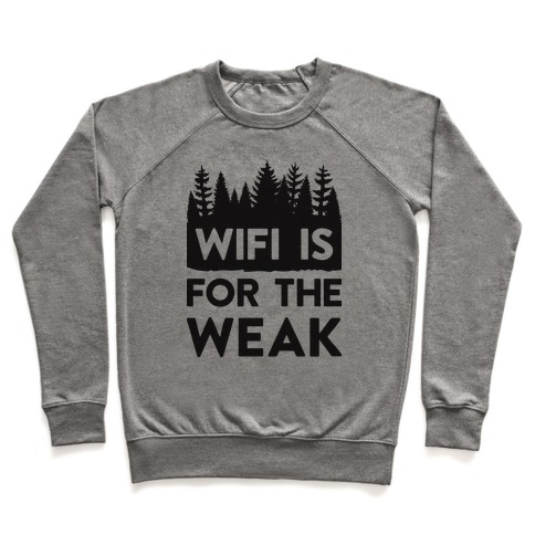 Wifi Is For The Weak Pullover