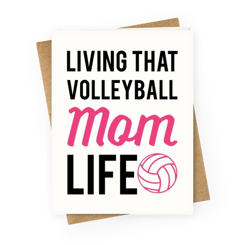Living that Volleyball Mom Life Greeting Card