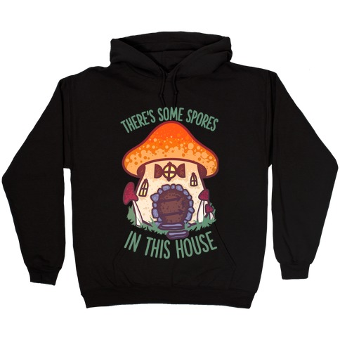 There's Some Spores in this House WAP Hooded Sweatshirt