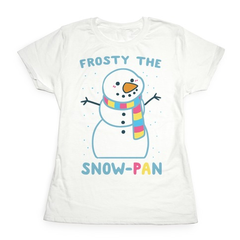 Frosty the Snow-Pan Womens T-Shirt