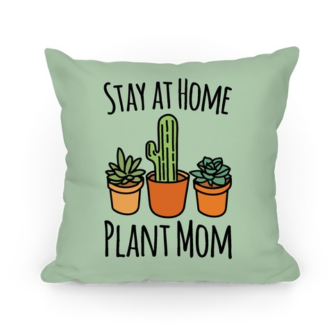 Stay At Home Plant Mom Pillow