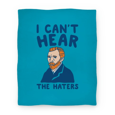 I Can't Hear The Haters Vincent Van Gogh Parody Blanket