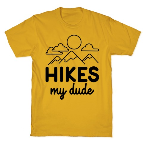 HIKES My Dude T-Shirt