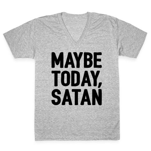 Maybe Today Satan Parody V-Neck Tee Shirt
