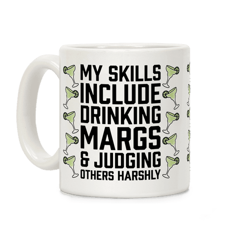 My Skill Include Drinking Margs And Judging Others Harshly Coffee Mug