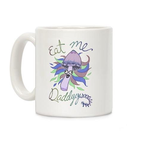 Eat Me Daddy Psychedelic Shroom Coffee Mug